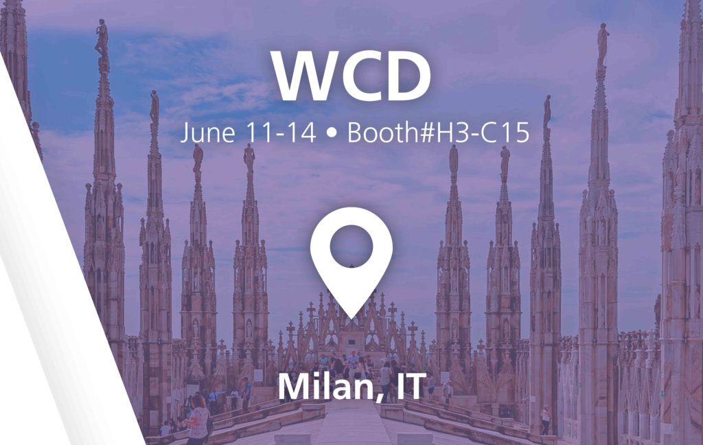 WCD show - booth#H3-C15 in Milan, IT - June 11-14