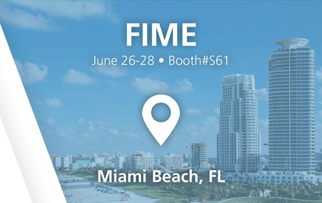 FIME - booth#S61 - Miami Beach, FL - June 26-28